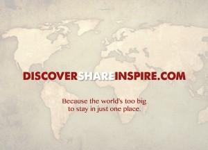 DiscoverShareInspire.com World Too Big